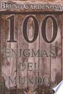 100 Enigmas del mundo / 100 World's Enigmas