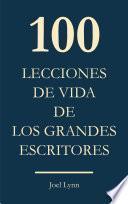 100 Lecciones de vida de los grandes escritores