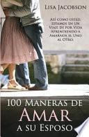 100 Maneras de Amar a Su Esposo