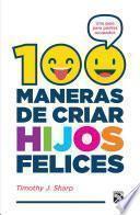 100 maneras de criar hijos felices