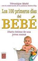 100 primeros dias del bebe/ 100 First Days Of The Baby