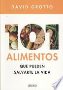 101 Alimentos Que Pueden Salvarte la Vida