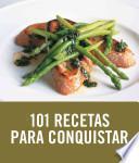 101 recetas para conquistar