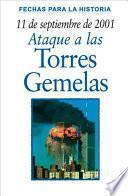 11 De Septiembre De 2001: Ataque A Las Torres Gemelas / 11 September 2001: Attack on America