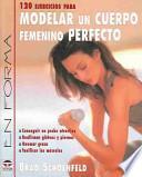 120 ejercicios para modelar un cuerpo femenino perfecto