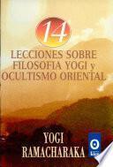 14 Lecciones Sobre Filosofía Yogi y Ocultismo Oriental