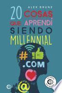 20 cosas que aprendí siendo millennial