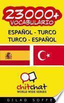 23000+ Español - Turco Turco - Español Vocabulario