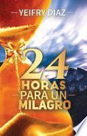 24 Horas para un Milagro