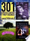 301 Chistes Cortos y Muy Buenos + Se me va + El Misterio de los Creadores de Sombras