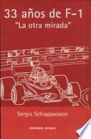 33 años de F1. La otra mirada