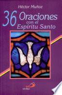 36 ORACIONES CON EL ESPÍRITU SANTO (36 Prayers with the Holy Spirit)