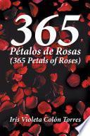 365 Pétalos De Rosas (365 Petals of Roses)