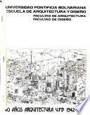 40 años arquitectura UPB, 1942-1982