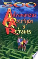 500 Adivinanzas, Acertijos y Refranes
