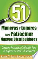 51 Maneras Y Lugares Para Patrocinar Nuevos Distribuidores