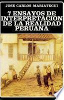 7 ensayos de interpretación de la realidad peruana