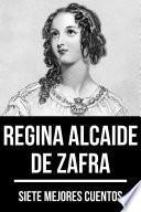 7 mejores cuentos de Regina Alcaide de Zafra