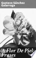 A Flor De Piel: Frases