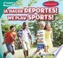 ¡A hacer deportes! / We Play Sports!