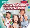 ¡A hacer música! / We Play Music!