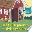 Abre La Puerta del Granero...(Open the Barn Door Spanish Editon)