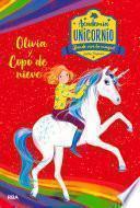 Academia Unicornio 6. Olivia y Copo de Nieve