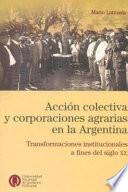 Acción colectiva y corporaciones agrarias en la Argentina