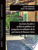 Acciones locales y políticas públicas en pequeñas localidades de la provincia de Buenos Aires