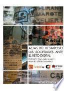 Actas del VI Simposio Las Sociedades ante el Reto Digital