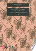 Actas del XV Congreso de la Asociación Internacional de Hispanistas: Literatura española y novohispana, siglos XVI, XVII y XVIII. Arte y literatura