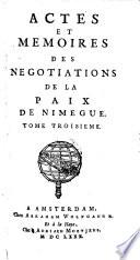 Actes Et Memoires Des Negotiations De La Paix De Nimegue, Seconde Edition revue corrigee et aufmentee