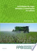 Actividades de riego, abonado y tratamiento en cultivos