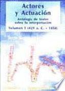 Actores y actuación, vol. I (429 a.C.-1858)