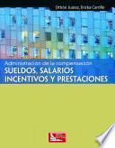 Administración de la Compensación, Sueldos, Salarios, Incentivos y Prestaciones
