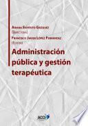 Administración pública y gestión terapéutica