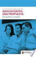 Adolescentes : una propuesta : de padres a padres