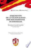 Adquisición de la nacionalidad por descendientes de españoles