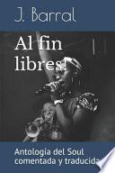 Al Fin Libres!: Antología del Soul Comentada Y Traducida