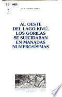 Al oeste del lago Kivu, los gorilas se suicidaban en manadas numerosisimas ; edicion y prologo de Antonio Perez Lasheras