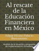 Al rescate de la Educación Financiera en México