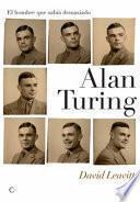 Alan Turing. El hombre que sabía demasiado