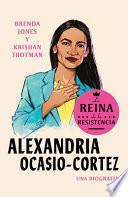 Alexandria Ocasio-Cortez: La Reina de la Resistencia