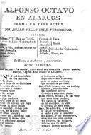 Alfonso Octavo en Alarcos: Drama en tres actos [and in verse].