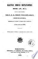 Algunas serias reflexiones de J.C. sobre la carta pastoral del I.S.D. Felix Torres Amat, obispo de Astorga, dirigida al clero y pueblo de su diócesis á 6 agosto de 1842