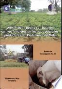 Alimentacion Bovina Con Base en Cultivos Forrajeros en Fincas de Pequenos Productores Del Piedemonte Del Meta