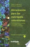 Alimentación para las metrópolis colombianas. Fragilidad territorial, vulnerabilidad a las anomalías del clima y circulación de agroalimentos