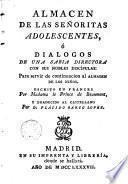 Almacen de las señoritas adolescentes o Diálogos de una sabia directora con sus nobles discípulas