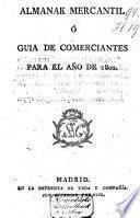 Almanak mercantil ó guia de comerciantes para el año de ...