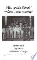 Aló, quién llama?, María Luisa Arcelay